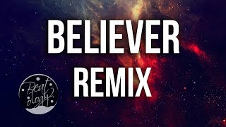 Imagine Dragons - Believer (Kaskade Remix) (Lyrics / Lyric Video)