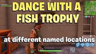 Dance with a Fish Trophy at different Named Locations - Fortnite season 6