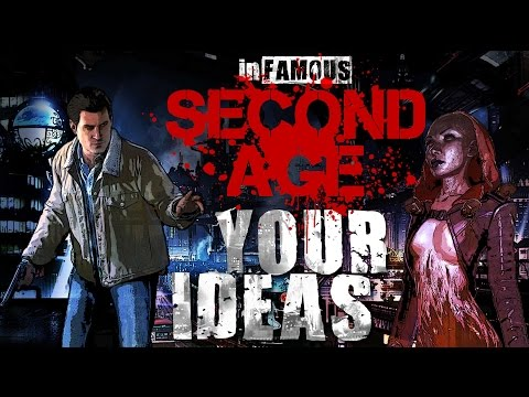 Your Ideas for the Next inFAMOUS! (Second Age Follow-Up Video)