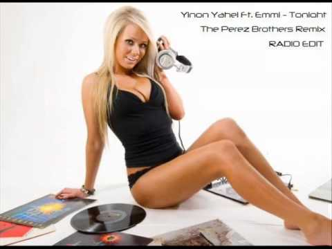 Yinon Yahel Ft. Emmi - Tonight (The Perez Brothers Remix) Radio Edit