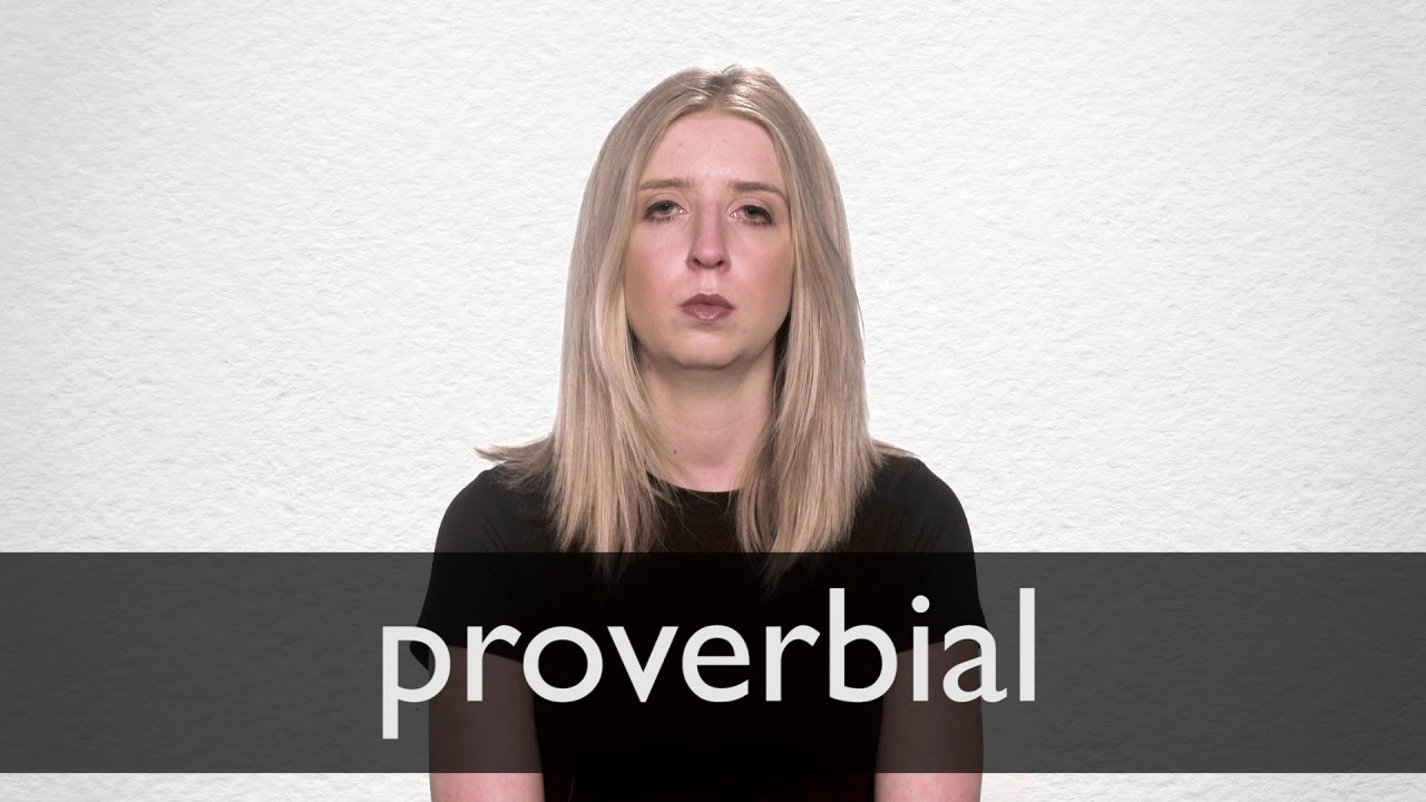 Proverbial definition and meaning | Collins English Dictionary
