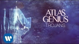 Atlas Genius - Trojans [Official Audio]