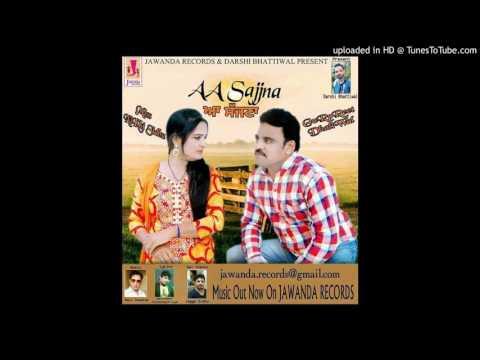 AA Sajjna Gurpreet Dhaliwal Ft Miss Nikki Sidhu  2017 Latest Punjabi Song