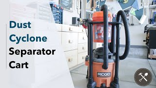 Dust Cyclone Separator Cart | Dustopper & Ridgid Shop Vac