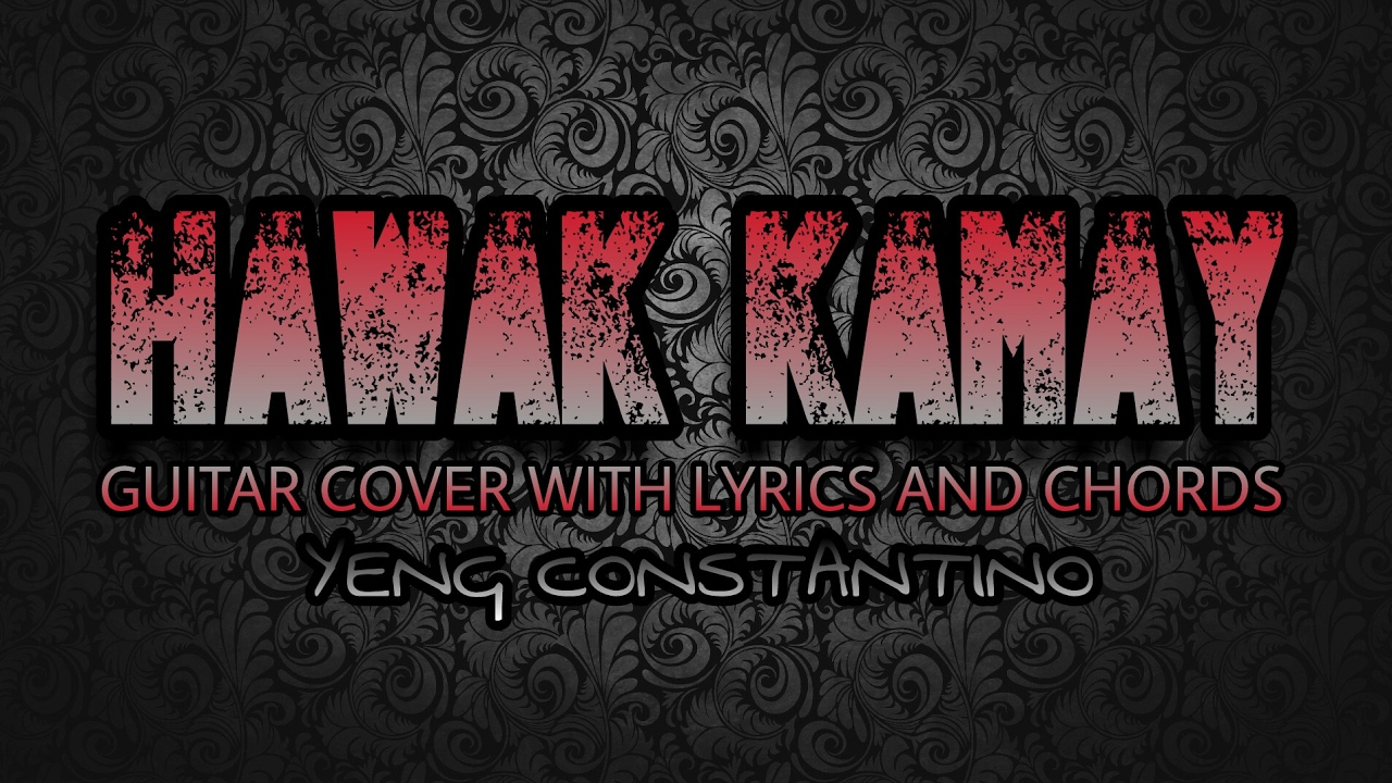 Hawak Kamay Yeng Constantino Guitar Cover With Lyrics Chords