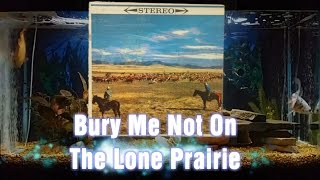 Bury Me Not On The Lone Prairie = Songs Of The West = Norman Luboff Choir The