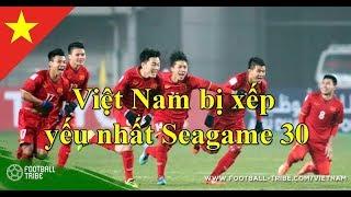 Seagame 30-U23 Việt Nam bị Philippines cho vào chung mâm với Lào, Campuchia, Brunei