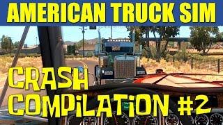 American Truck Simulator Crash Compilation #2