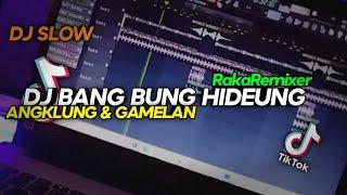 DJ SLOW BANG BUNG HIDEUNG (Angki Ft Raka Remixer Remix)