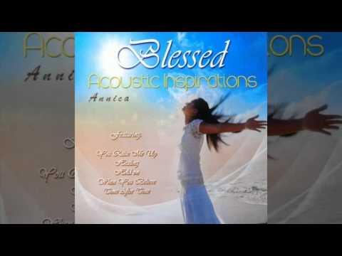 Annica - Blessed Acoustic Interpretations