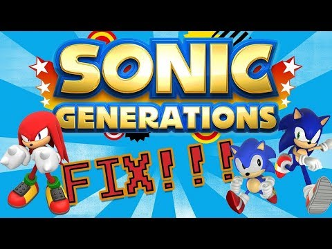 How To: Fix Sonic Generations Configuration Error