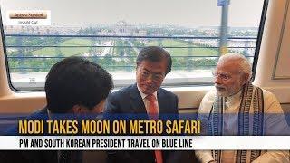 Narendra Modi takes Moon Jae-in take metro ride to Noida