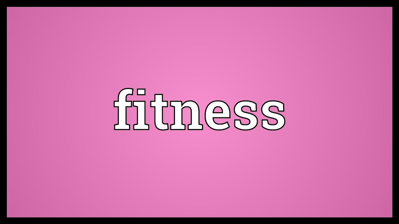 1d3e4f543c4 Fitness Meaning - YouTube