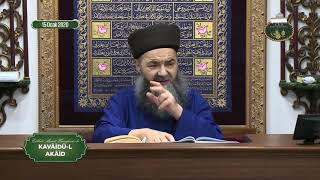 Cübbeli Ahmet Hoca ile Kavâidü'l Akâid Dersi 23. Bölüm 15 Ocak 2020