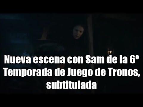 Nueva escena de la 6º Temporada de Juego de Tronos con Sam, subtitulada en español