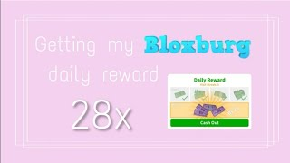 Obtendo meu Bloxburg recompensa diária 28 vezes | Roblox