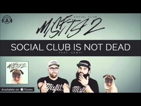 Social - Social Club is NOT Dead ft. Gawvi [MISFITS 2]