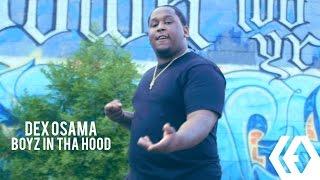"""Dex Osama - """"Boyz in Tha Hood"""""""