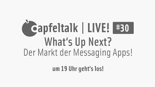 Apfeltalk LIVE! #30 - What's Up Next? Der Markt der Messaging-Apps!