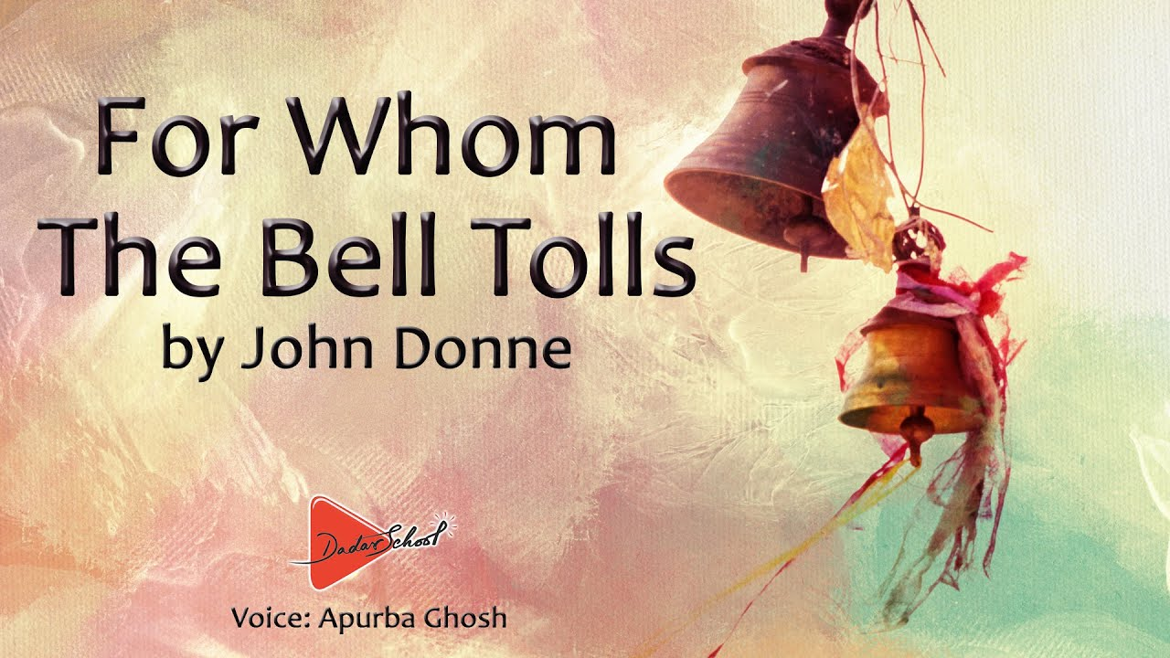 For Whom The Bell Tolls By John Donne English Poem