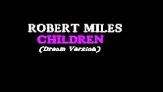 Robert Miles   Children Dream Version