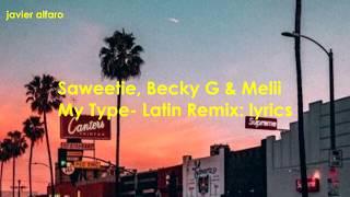 Saweetie, Becky G, Melii- My Type [Latin Remix] (LYRICS)
