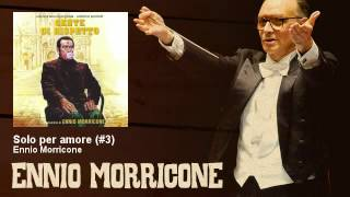 Ennio Morricone - Solo per amore (#3) - EnnioMorricone