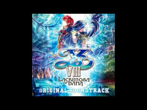 Ys VIII -Lacrimosa of DANA- OST - The Valley of the Kings