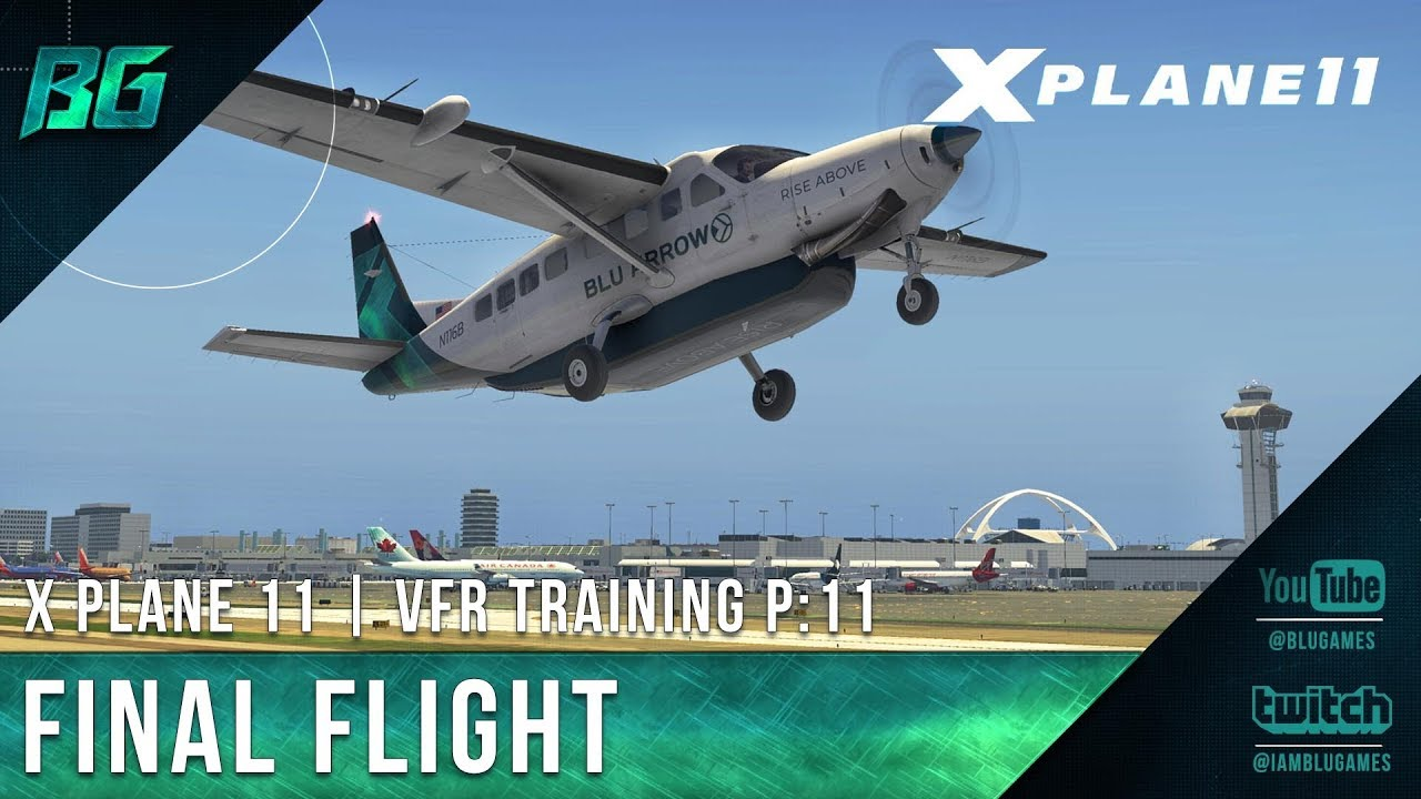 Pilotedge CAT-11 | Final Flight | VFR Training [X-Plane 11]