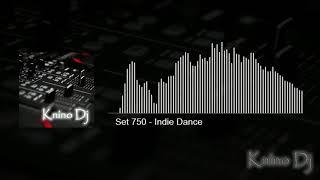 KninoDj - Set 750 - Indie Dance