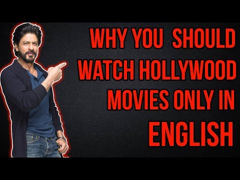 Why You Should Watch Hollywood Movies only in English
