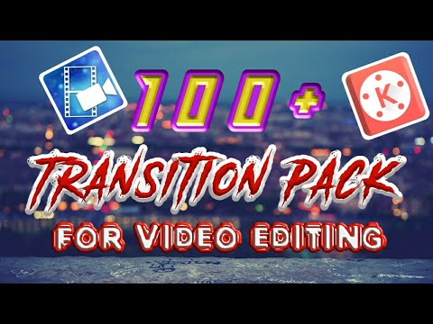 100+ transition pack for Video Editing | Kinemaster 100+ Transition Pack |