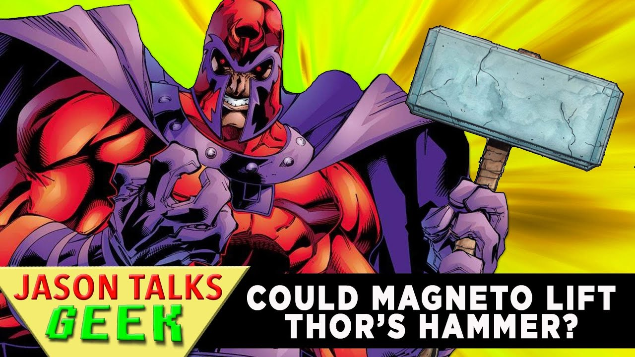 can magneto lift thor s hammer jason talks geek youtube