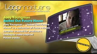 Jackin' House Samples Loops - Joey Youngman Jacked Out Future House