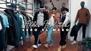 Sero El Mero - Alles Politik (Official Video)