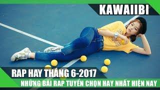 Tuyển Tập Những Bài Rap Hay Nhất Tháng 6/2017 - CHO ANH THẤY (Rap Việt Tuyển Chọn 2017)
