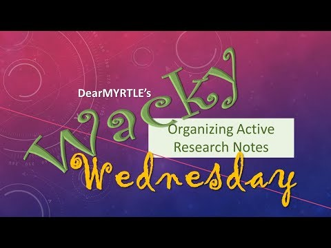 WACKY Wednesday - Organizing Active Research Notes