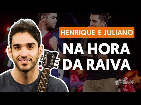 Na Hora da Raiva - Henrique e Juliano (aula de violão completa)