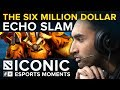 ICONIC Esports Moments: The Six Million Dollar Echo Slam (Dota 2)