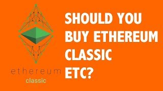Is It A Good Time To Buy Ethereum Classic (ETC) 2019? Is Ethereum Classic (ETC) Still Worth Buying?