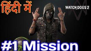 WATCH DOGS 2 - Mission #1   Gameplay With Fun   Hindi / Urdu [Arish Khan] 2018