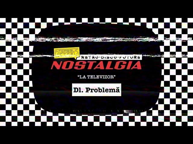 Dl. Problema @ N O S T A L G I A  - Dl. Problema, Marea, Senorita (Beau, Beau)