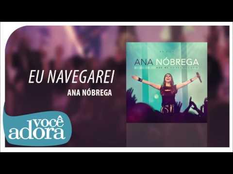 Ana Nóbrega - Eu Navegarei (Não me Deixes Desistir) [Áudio Oficial]