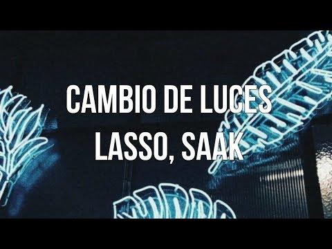 Lasso, Saak - Cambio de Luces // letra