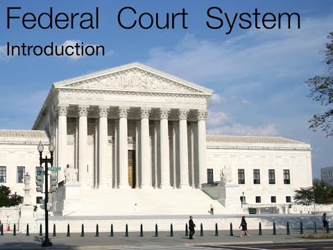Federal Court System Introduction