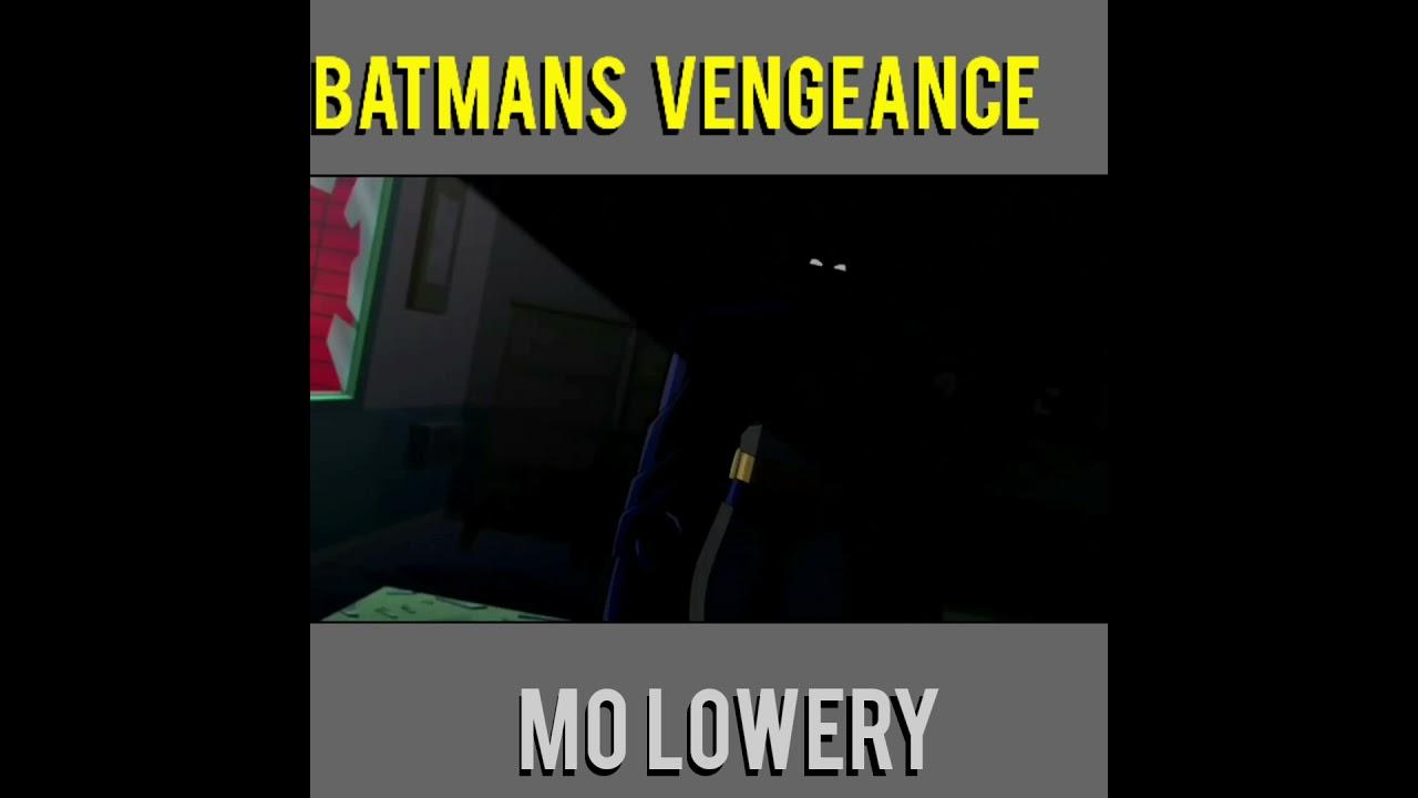 Mo Lowery: BATMANS VENGEANCE