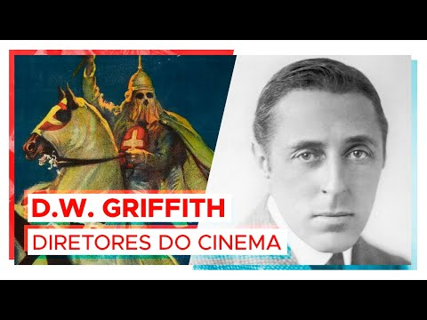D. W. GRIFFITH | Diretores do cinema #2