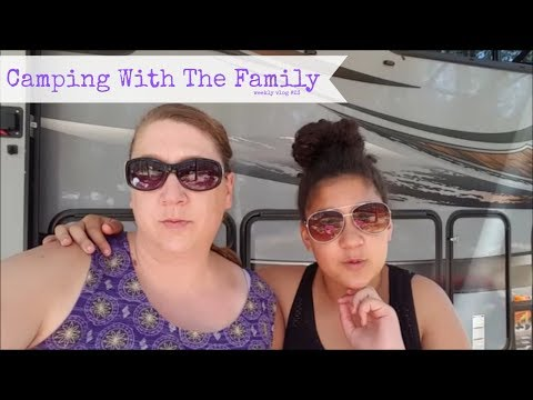 Camping With The Family | Weekly Vlog #23