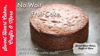 Fruit Cake - Quick & Easy Recipe Tutorial - no waiting required!