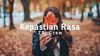 Gambar cover [Lirik Baper] ZBI Crew - Kepastian Rasa - Kau Mengajarkanku Mengenal Cinta